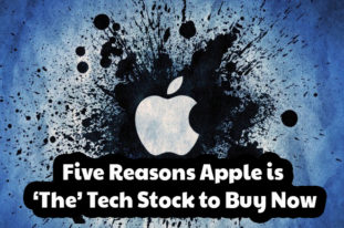 Five Reasons Apple is The Tech Stock to Buy Now
