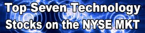 Top Seven Technology Penny Stocks Trading on the NYSE MKT