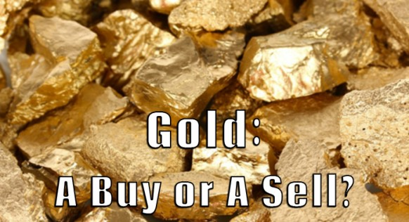 Is Gold a Buy? Or Should Investors Sell Gold?