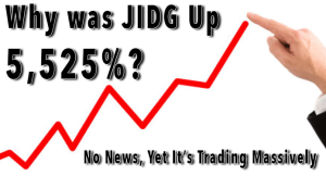 From Flatline to Suddenly Up 5,525% – $JIDG